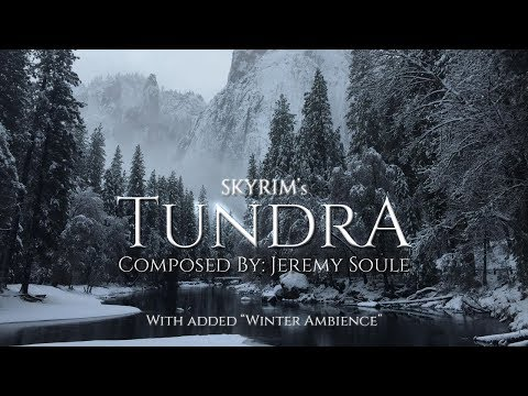 Jeremy Soule (Skyrim) — Tundra + &quotWinter Ambience&quot [1.5 Hrs.]