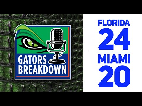 Gators Breakdown: Game Reaction | Florida 24 Miami 20