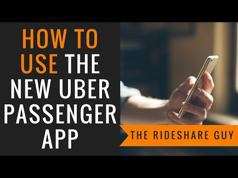 How To Use The New Uber Passenger App (2018 version)