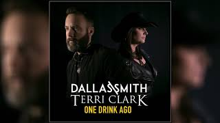 Dallas Smith & Terri Clark - One Drink Ago [Official Audio]