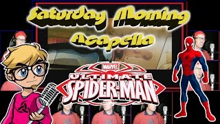 Ultimate Spider-Man Theme - Saturday Morning Acapella