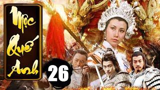 Mộc Quế Anh - Tập 26 | Phim Bộ Kiếm Hiệp Trung Quốc Xưa Hay Nhất - Thuyết Minh