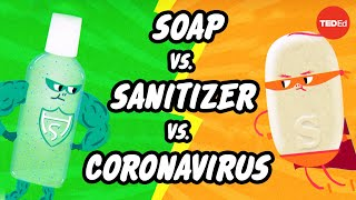 TED-Ed - Which Is Better: Soap Or Hand Sanitizer?