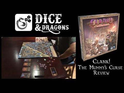 Dice and Dragons - Clank! The Mummy's Curse Review