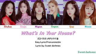 (G)I-DLE; What's In Your House♡ Color Coded (Easy Lyrics/Pronunciación)