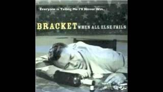Bracket - Everyone is Teilling Me I'll Never Win If I Fall In Love With A Girl From Marin