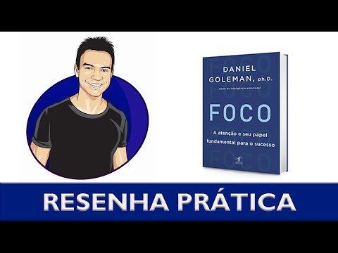 A ciência do FOCO | Livro: Foco - Daniel Goleman | Resenha prática