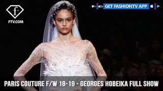 Georges Hobeika Enchanting Paris Haute Couture Fall/Winter 2018-19 Collection | FashionTV | FTV