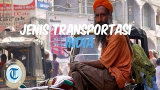 Kenali 9 Jenis Transportasi di India, Buatmu Keliling Kota jadi Lebih Mudah