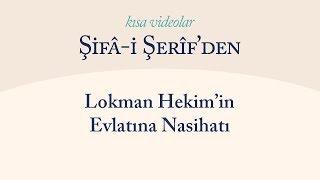 Kısa Video: Lokman Hekim'in Evladına Nasihatı