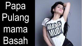 Gambar cover Papa Pulang Mama Basah feat Mama Minta pulsa.