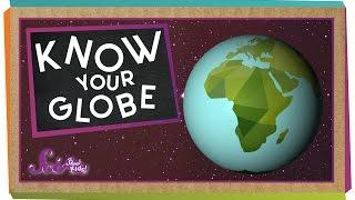 Know Your Globe