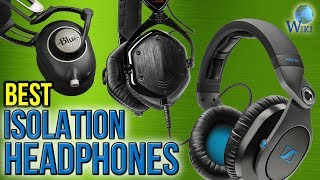 10 Best Isolation Headphones 2017