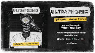 """Ultraphonix """"What You Say"""" Official Full Song Stream - Album """"Original Human Music"""" OUT NOW!"""