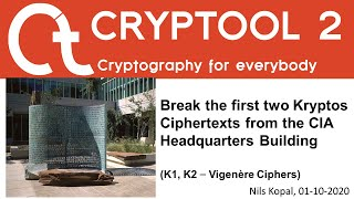 Break the first two Kryptos Ciphertexts from the CIA Headquarters Building (Vigenère Ciphers)