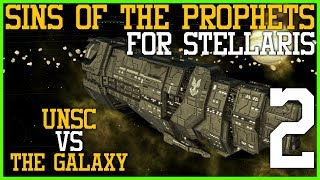 Sins of the Prophets: Stellaris -  UNSC vs The Galaxy Part 2