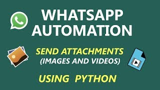 Whatsapp Automation - Send Attachments - using Python