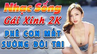 ca-nhac-gai-xinh-2020-lk-nhac-song-tru-tinh-remix-phe-con-mat-suong-doi-tai-nhac-chat