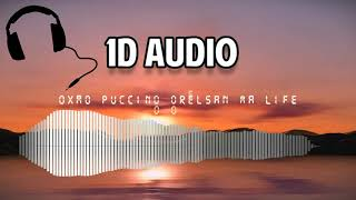 Oxmo Puccino Orelsan Ma Life 1D AUDIO