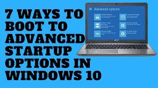 7 Ways to Boot to Advanced Startup Options in Windows 10