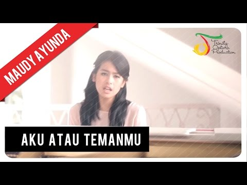 Maudy Ayunda - Aku Atau Temanmu | Official Video Klip - Trinity Optima Production