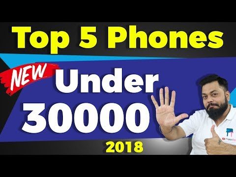TOP 5 BEST MOBILE PHONES UNDER Rs.30000 (2018)⚡Best Smartphones to Buy!🔥