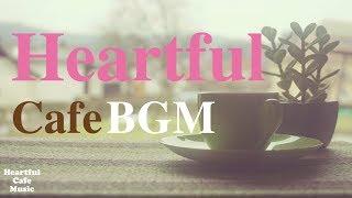 Heartful Cafe BGM  Jazz & BossaNova 【For Work / Study】relaxing BGM, Instrumental Music