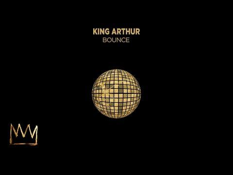 King Arthur - Bounce (Official Audio)