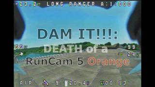 Dam It FPV - DVR Crash Footage (Lost RunCam 5 Orange)