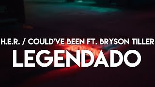 H.E.R.   Could've Been Feat. Bryson Tiller (LegendadoTradução)