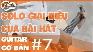 Tự Học Guitar #7 | THỰC HÀNH LUYỆN NGÓN CHƠI SOLO VÀO BÀI HÁT | Thuận Guitar