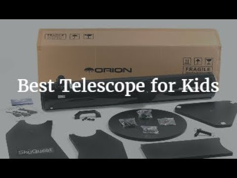 Best Telescope for Kids 2019