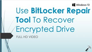 Use BitLocker Repair Tool To Recover Encrypted Drive