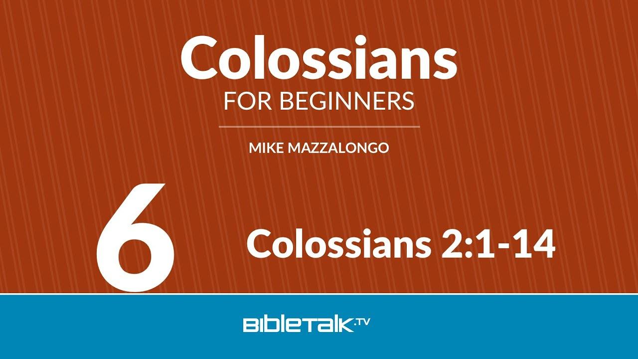 6. Colossians 2:1-14