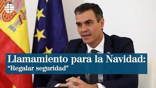 """Sánchez invita a """"anteponer la precaución"""" estas Navidades y a """"regalar seguridad"""""""