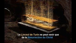 Le Linceul de Turin ne peut venir que de la Résurrection du Christ