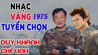Duy Khánh Chế Linh - Nhạc Vàng 1975 - Những Ca Khúc Nhạc Vàng Xưa Bất Hủ