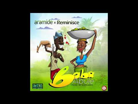 New Music: Aramide feat. Reminisce — Baba Abule