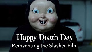 Happy Death Day: Reinventing the Slasher Film | A Video Essay and Review