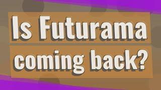 Is Futurama coming back?