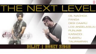 Gambar cover The Next Level By Diljit Dosanjh & Honey Singh Full Songs | Jukebox | Hit Punjabi Songs
