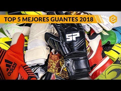 TOP 5 MEJORES GUANTES de PORTERO 2018