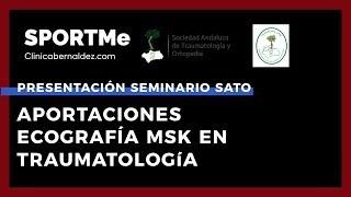 Inauguración del Curso: Aportaciones de la Ecografía MSK en Traumatología | SportMe & SATO