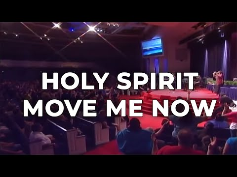 Holy Spirit Move Me Now
