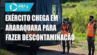 Exército chega em Araraquara para ajudar na descontaminação da cidade