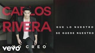 Carlos Rivera - Que Lo Nuestro Se Quede Nuestro (Cover Audio)