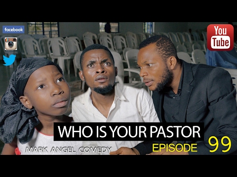 Mark Angel Comedy - Who Is Your Pastor (E99)