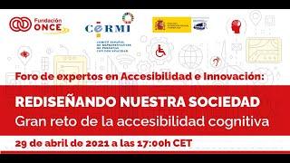 Foro de expertos en Accesibilidad e Innovación: Gran reto de la accesibilidad cognitiva