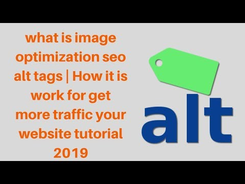 what is image optimization seo alt tags  how it is work for get more traffic your website tutorial