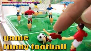 Đồ chơi Đá bóng mới với cách đá banh độc đáo - table football best skills